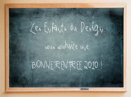 Les Enfants Du Design Vous Souhaitent Une Bonne Rentr E 2010