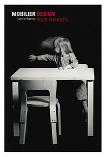 Mobilier Design pour les Enfants - Carole Daprey